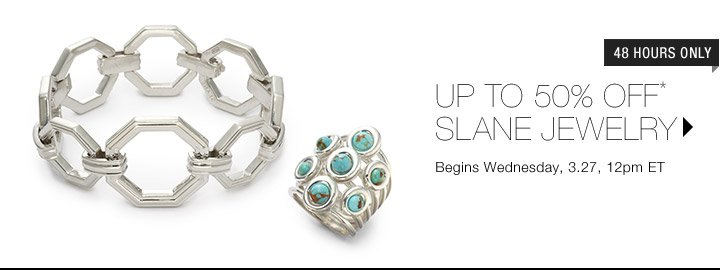 Up To 50% Off* Slane Jewelry...Shop Now