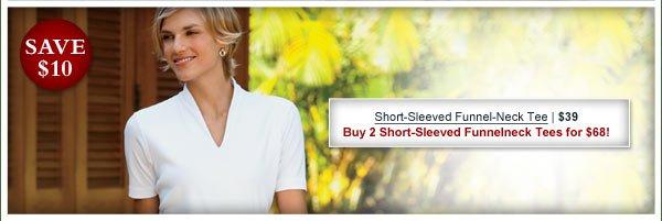 Short-Sleeved Funnel-Neck Tee | $39 Buy 2 Short-Sleeved Funnelneck Tees for $68!