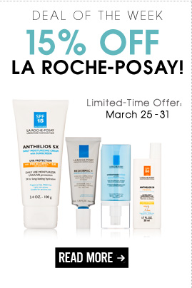 Deal of the Week: 15% off La Roche-Posay! Physician-strength skin care for the most sensitive and reactive skin—now 15% off! Shop Now>>