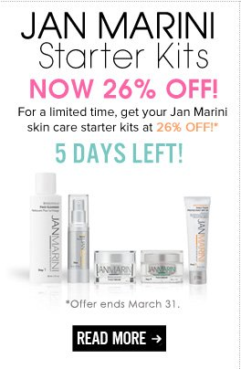 Jan Marini Starter Kits—Now 26% Off! For a limited time, get your Jan Marini skin care starter kits at 26% off!* 5 DAYS ONLY! *Offer ends March 31. Shop Now>>