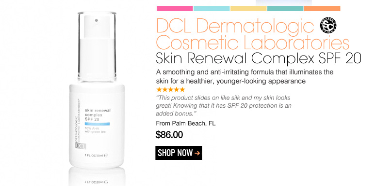 "Shopper's Choice DCL Dermatologic Cosmetic Laboratories – Skin Renewal Complex SPF 20 A smoothing and anti-irritating formula that illuminates the skin for a healthier, younger-looking appearance.  ""This product slides on like silk and my skin looks great! Knowing that it has SPF 20 protection is an added bonus."" – Palm Beach, FL $86 Shop Now>>"