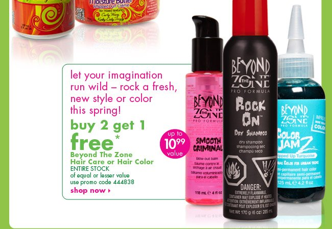 buy 2 get 1 free* Beyond The Zone Hair Care or Hair Colour