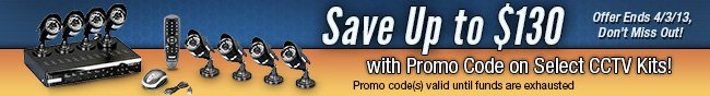 Save Up to $130 with Promo Code on Select CCTV Kits! Promo code(s) valid until funds are exhausted. Limited Time Offer, Don't Miss Out!