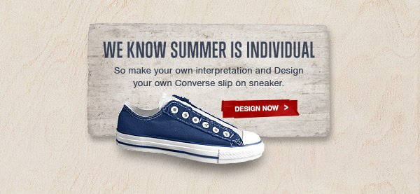 WE KNOW SUMMER IS INDIVIDUAL | DESIGN NOW