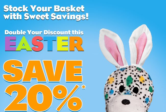 Stock Your Basket with Sweet Savings! Double Your Discount this Easter, Save 20%*