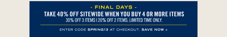 Take 40% off Sitewide when you buy 4 or more items.