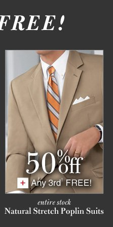 Natural Stretch Poplin Suits - 50% Off* PLUS Any 3rd† Free
