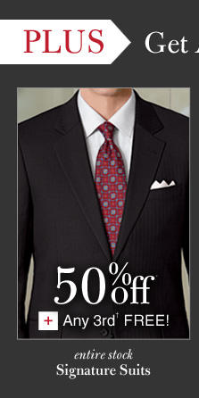 Signature Suits - 50% Off* PLUS Any 3rd† Free