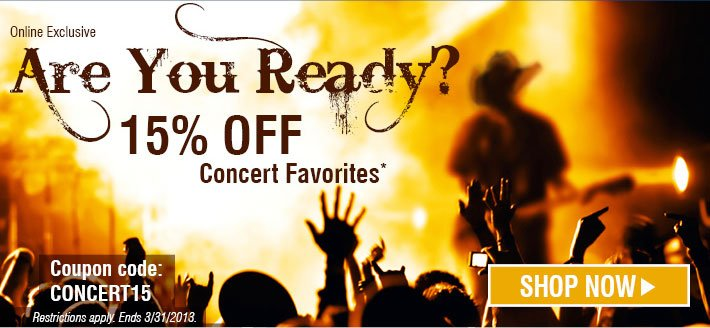 Are You Ready? 15% Off Concert Favorites