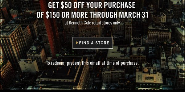 FIND A STORE // To redeem, present this email at time of purchase.