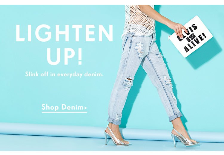Slink off in everyday denim