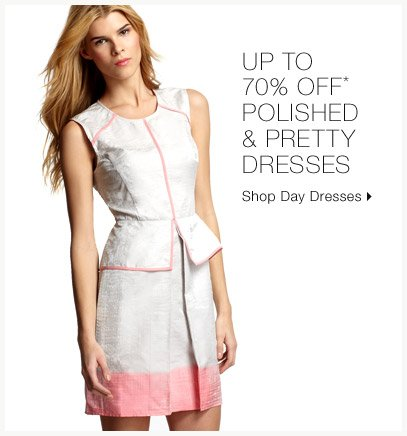 Up To 70% Off* Polished & Pretty Dresses