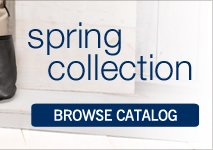 Spring collection. Click to Browse Catalog