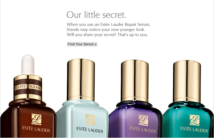 Our little secret. When you use an Estée Lauder Repair Serum, friends may notice your new younger look. Will you share your secret? That's up to you.  Find Your Serum »