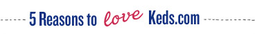 5 Reasons to love Keds.com