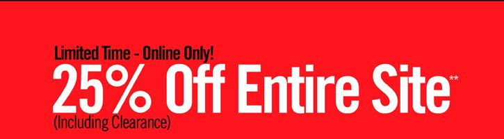 LIMITED TIME - ONLINE ONLY! 25% OFF ENTIRE SITE