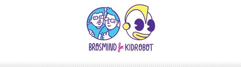 Brosmind for Kidrobot