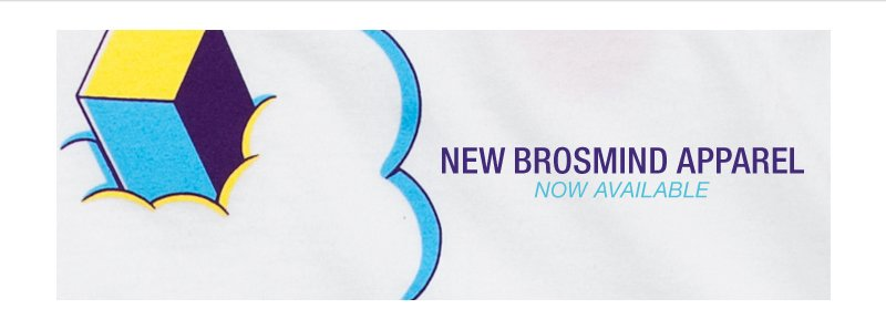New Brosmind Apparel Now Available
