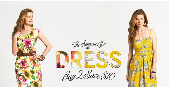 The season of the dress! Buy 2, Save $10!