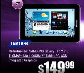 Refurbished: SAMSUNG Galaxy Tab 2 7.0 TI OMAP4430 1.00GHz 7 inch Tablet PC, 8GB Integrated Graphics