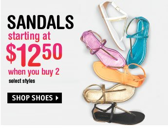 SANDALS starting at $12.50 when  you buy 2