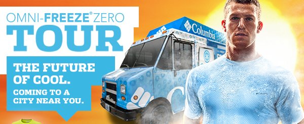 OMNI-FREEZE® ZERO TOUR | THE FUTURE OF COOL. | COMING TO A CITY NEAR YOU.