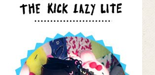 Shop Kick Lazy Lite