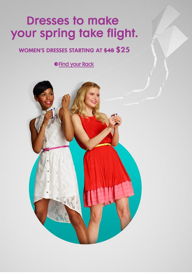 Dresses to make your spring take flight. WOMEN'S DRESSES STARTING AT $25
