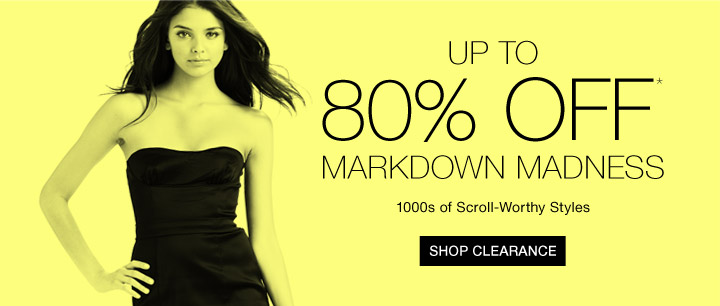Up To 80% Off* Markdown Madness