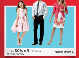 up to 60% off clothing for the family | SHOP NOW