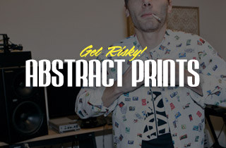 Get Risky! Abstract Prints