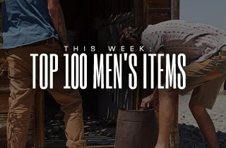 This Week: Top 100 Men's Items