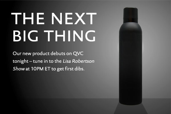 Tune into QVC tonight at 10pm EST to watch the debut of our latest breakthrough