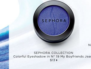 new . exclusive. SEPHORA COLLECTION Colorful Eyeshadow in No 19 My Boyfriends Jeans, $13