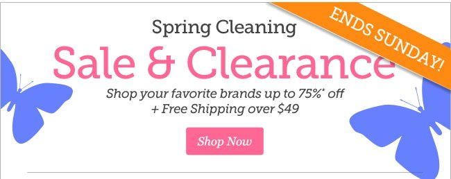 Spring Cleaning Sale and Clearance | Shop your favorite brands up to 75% off plus Free Shipping over $49 | Shop Now