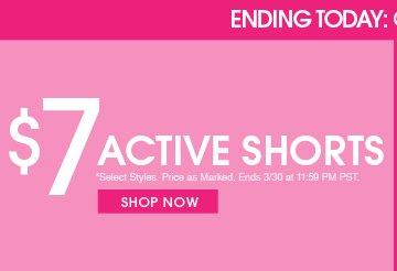 Shop $7 Active Shorts