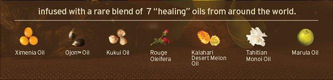infused with a rare blend of 7 healing oils from around the world  Ximenia Ojon oil Kukui Oil Rouge Oleifera Kalahari Desert Melon Oil  Tahitian Monoi Oil Marula Oil