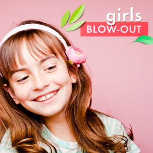 Girls' Blow-Out