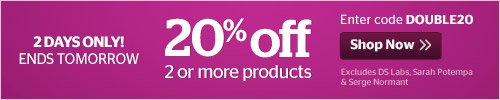 20% off when you purchase 2 or more products