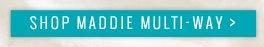 Shop Maddie Multi-Way