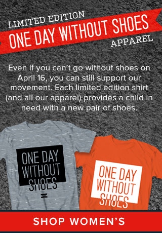 Limited edition One Day Without Shoes apprel - Shop Women's