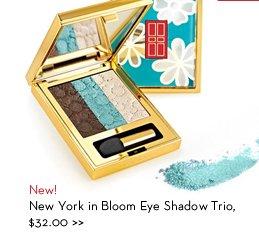 New! New York in Bloom Eye Shadow Trio, $32.00.