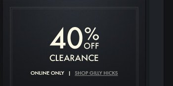 40% OFF CLEARANCE ONLINE ONLY | SHOP GILLY HICKS