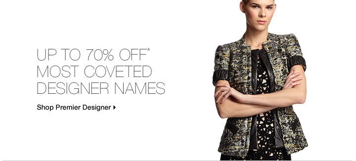 Up To 70% Off* Most Coveted Designer Names