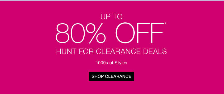 Up To 80% Off* Hunt For Clearance Deals: 1000s Of Styles