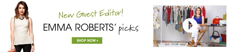 New Guest Editor! EMMA ROBERTS' picks. SHOP NOW.