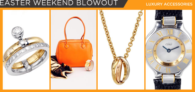 Easter Weekend Blowout: Luxury Accessories