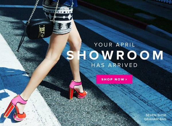 It's Time to Shop Your April Showroom  Come & See