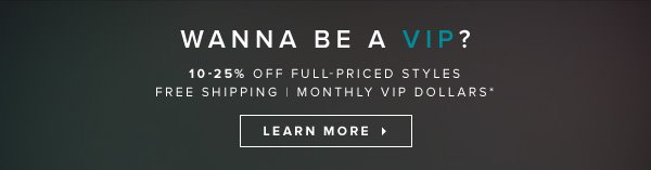 Wanne Be a VIP? Learn More