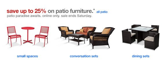 Save up to 25% on patio furniture.*